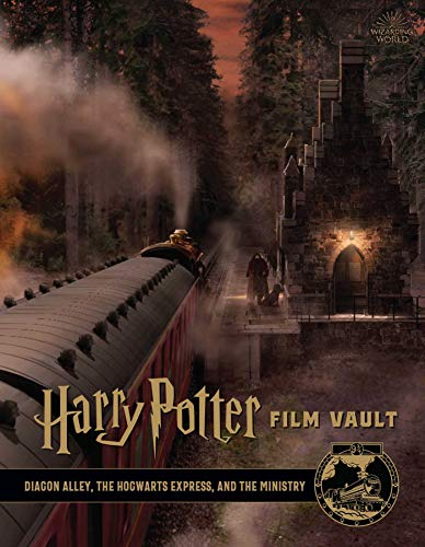 Harry Potter: Film Vault: Volume 2: Diagon Alley, the Hogwarts Express, and the Ministry (Harry Potter Beast Vault)