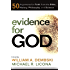 Evidence for God: 50 Arguments for Faith from the Bible, History, Philosophy, and Science