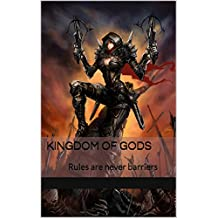 kingdom of gods: Rules are never barriers