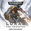 Lukas the Trickster: Warhammer 40,000 Hörbuch von Josh Reynolds Gesprochen von: John Banks