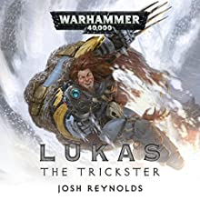 Lukas the Trickster: Warhammer 40,000 Audiobook by Josh Reynolds Narrated by John Banks