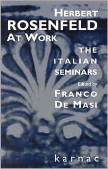 Book Herbert Rosenfeld at Work: The Italian Seminars by Franco de Masi (2001-05-30)