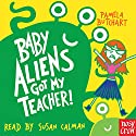 Baby Aliens Got My Teacher! Audiobook by Pamela Butchart Narrated by Susan Calman