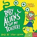Baby Aliens Got My Teacher! Audiobook by Pamela Butchart Narrated by Susan Calman