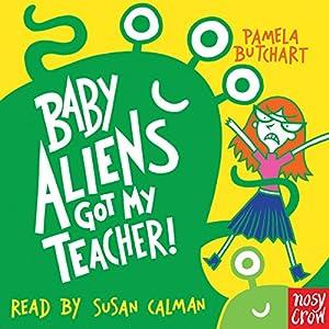 Baby Aliens Got My Teacher! Audiobook