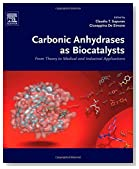 Carbonic Anhydrases as Biocatalysts: From Theory to Medical and Industrial Applications