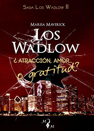 Los Wadlow II: ¿Atracción, amor... o gratitud? (Spanish Edition)