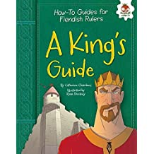 A King's Guide (How-To Guides for Fiendish Rulers)