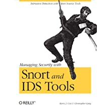 Managing Security with Snort & IDS Tools: Intrusion Detection with Open Source Tools