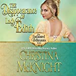 The Disappearance of Lady Edith: The Undaunted Debutantes, Book 1 | Christina McKnight