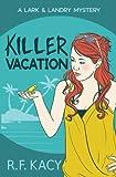 Killer Vacation: A Lark & Landry Mystery (The Lark & Landry Mystery Stories) (Volume 1)