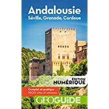 GEOguide Andalousie. Séville, Grenade, Cordoue (GéoGuide) (French Edition)