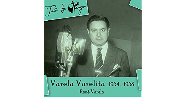 Varela Varelita (1954 - 1958) by José Rondinelli René Varela on Amazon Music - Amazon.com