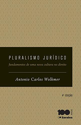 Pluralismo Jurídico - Fundamentos de uma nova cultura do Direito