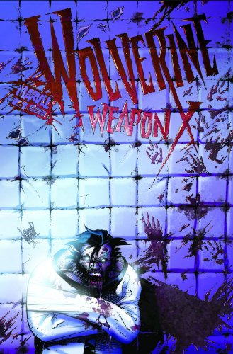 Wolverine: Weapon X, Vol. 2: Insane in the Brain (Insane Weapons)