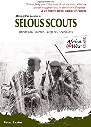Selous Scouts: Rhodesian Counter-Insurgency Specialists: 4