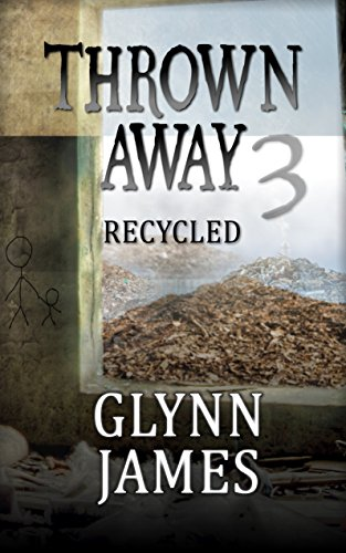 Thrown Away 3 (Recycled) (Thrown Away Saga) by [James, Glynn]