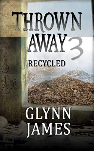 Thrown Away 3 (Recycled) (Thrown Away Saga) by [James, Glynn]