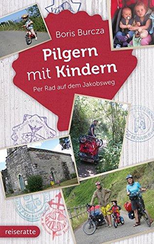 Pilgern mit Kindern: Per Rad auf dem Jakobsweg