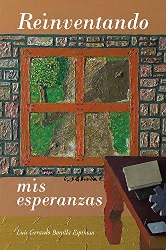 Reinventando Mis Esperanzas (Spanish Edition) by [Espinosa, Luis Gerardo Bonilla]