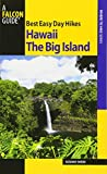 Best Easy Day Hikes Hawaii: The Big Island (Best Easy Day Hikes Series)