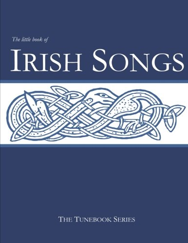 The Little Book of Irish Songs (The Tunebook Series) (Volume 2)