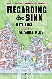 Regarding the Sink, Kate Klise, 0152050191