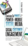 Envision to Profit from the Power of Mobile Social Media in Social Customer Engagement, Laura Maya, 1466931108