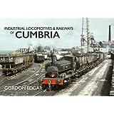 Industrial Locomotives & Railways of Cumbria