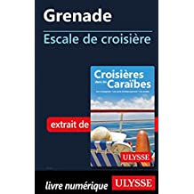 Grenade - Escale de croisière (French Edition)