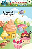 Cupcake Escape! (enchanted Chess) (volume 2)-Daniel J. Vellotti