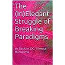 The (In)Elegant Struggle of Breaking Paradigms: or Back in OC: Almost Homeless