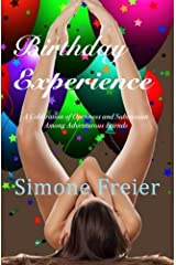 Birthday Experience: A Celebration of Openness and Submission Among Adventurous Friends (Experiences) (Volume 4) by Simone Freier (2014-09-24) Paperback