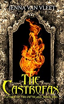 The Castrofax (The Father of the Fifth Age Book 1) by [Van Vleet, Jenna]