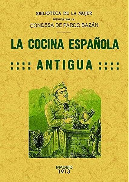 La cocina española antigua: Amazon.es: Pardo Bazán, Emilia: Libros