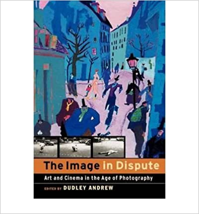Book The Image in Dispute: Art and Cinema in the Age of Photography- Common
