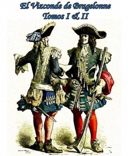 El Vizconde de Bragelonne Tomos I & II (Spanish Edition)