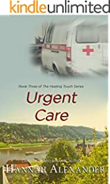 Urgent Care: Book Three of The Healing Touch Series