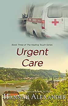 Urgent Care: Book Three of The Healing Touch Series by [Alexander, Hannah]