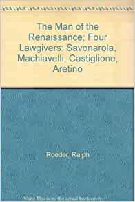 castiglione and machiavelli Alberti, castiglione, and machiavelli study questions (discussed in class) discussion questions regarding on painting: according to alberti in on painting, what types of qualities and abilities should a good painter possess.