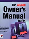 The AS/400 Owner's Manual for V4