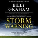 Storm Warning: Whether Global Recession, Terrorist Threats, or Devastating Natural Disasters, These Ominous Shadows Must Bring Us Back to the Gospel Audiobook by Billy Graham Narrated by Don Leslie