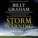 Storm Warning: Whether Global Recession, Terrorist Threats, or Devastating Natural Disasters, These Ominous Shadows Must Bring Us Back to the Gospel | Billy Graham