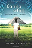 Karina Whitt And the City of the Gods (Volume 2)