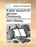 A Plain Account of Genuine Christianity, John Wesley, 1171081685