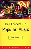 img - for Key Concepts in Popular Music (Routledge Key Guides) book / textbook / text book