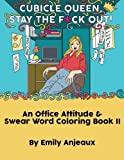 Cubicle Queen, Stay The Fuck Out!: An Office Attitude & Swear Word Coloring Book