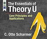 img - for The Essentials of Theory U: Core Principles and Applications book / textbook / text book