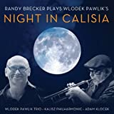 Randy Brecker Plays Wlodek Pawlik's Night in Calisia by Summit Records