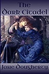 The Dark Citadel (The Green Woman) (Volume 1)